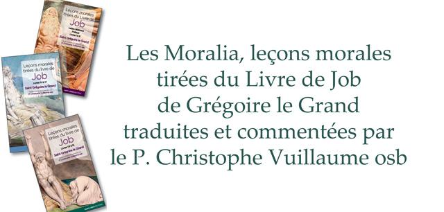 La Moralia in Iob de Gregorio Magno traduite et commentée par le P. Guillaume Vuillaume OSB